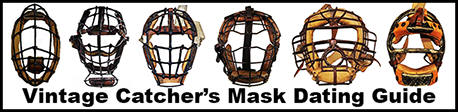 Vintage Catcher's Mask Dating Guide